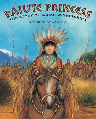 Paiute Princess By Ray, Deborah Kogan